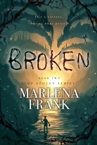 Cover for Broken, Book 2 of the Stolen series