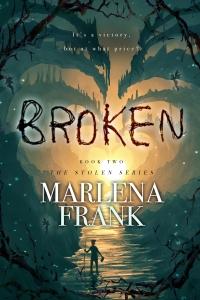 Cover for Broken, Book 2 of the Stolen series